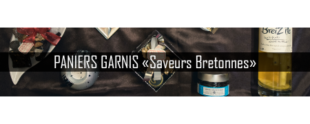 "PANIERS GARNIS ""Saveurs Bretonnes"""