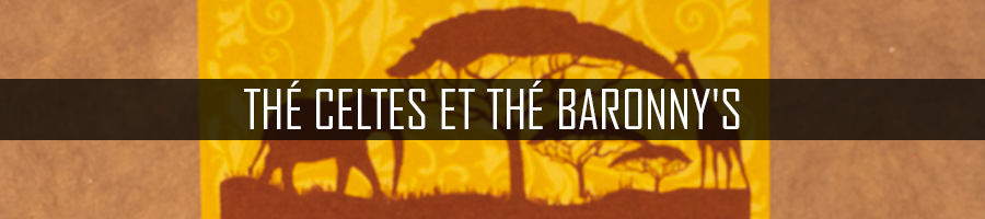 Thé Celtes et Thé Baronny's